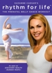 Rhythm For Life: The Prenatal Belly Dance Workout