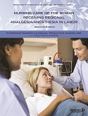 Nursing Care of the Woman Receiving Regional Analgesia/Anesthesia in Labor